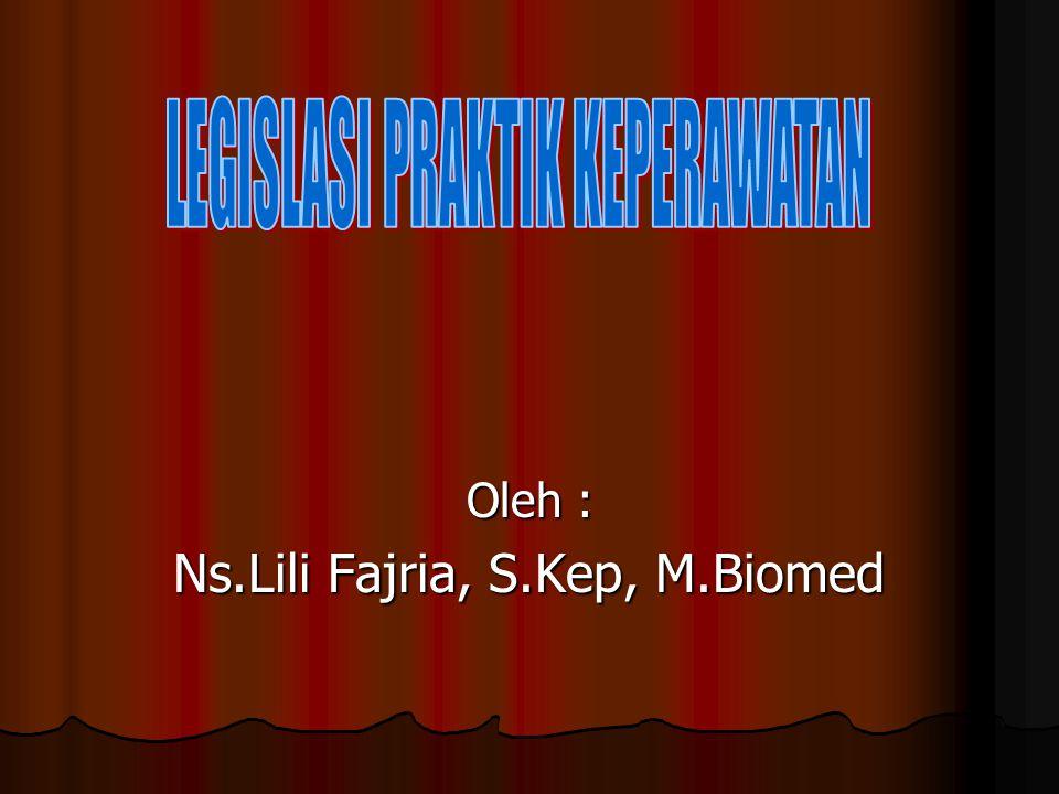 Oleh : Ns.Lili Fajria, S.Kep, M.Biomed