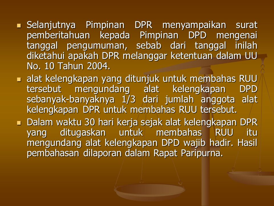 Selanjutnya Pimpinan DPR menyampaikan surat pemberitahuan kepada Pimpinan DPD mengenai tanggal pengumuman, sebab dari tanggal inilah diketahui apakah