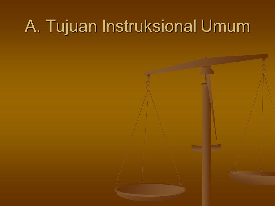 A. Tujuan Instruksional Umum