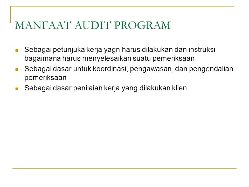 PROSEDUR AUDIT PROGRAM Prosedur Audit Program untuk Compliance Test Prosedur Audit Program untuk Substantive Test Prosedur Audit Program untuk keduanya.