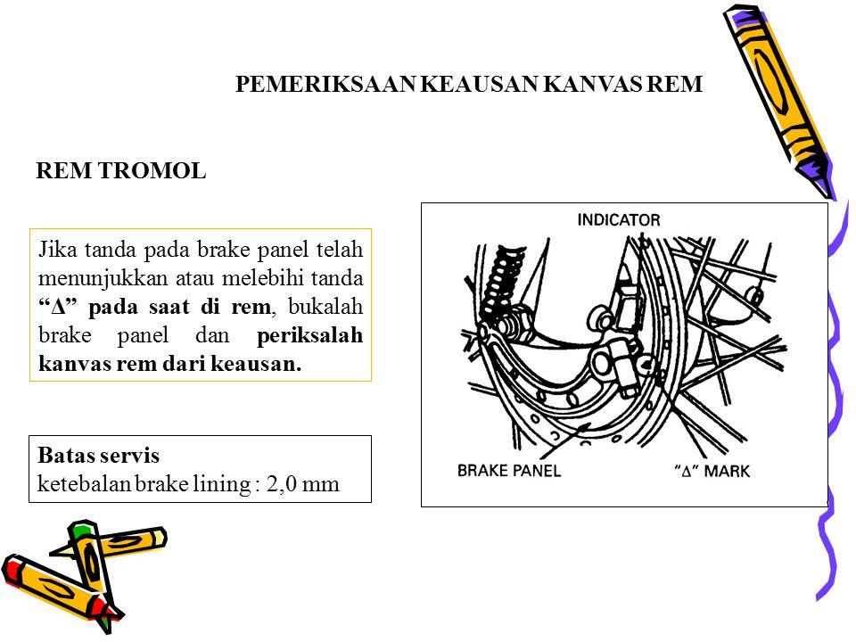 Lakukan penyetelan pada brake panel. REM TANGAN Jarak Main Bebas : 10 – 20 mm