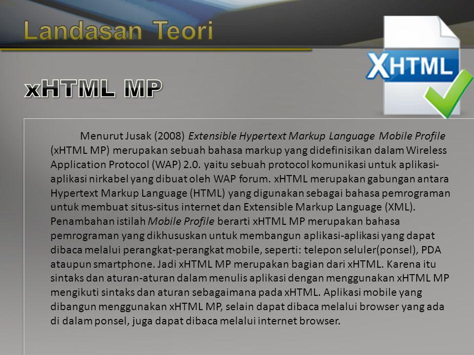 Copyright © Wondershare Software Menurut Jusak (2008) Extensible Hypertext Markup Language Mobile Profile (xHTML MP) merupakan sebuah bahasa markup yang didefinisikan dalam Wireless Application Protocol (WAP) 2.0.
