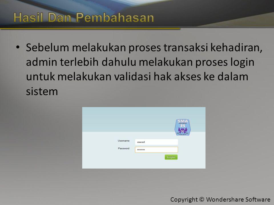 Sebelum melakukan proses transaksi kehadiran, admin terlebih dahulu melakukan proses login untuk melakukan validasi hak akses ke dalam sistem