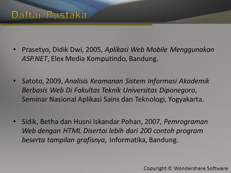 Copyright © Wondershare Software Prasetyo, Didik Dwi, 2005, Aplikasi Web Mobile Menggunakan ASP.NET, Elex Media Komputindo, Bandung.