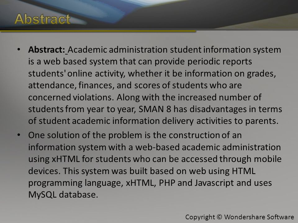 Abstract: Academic administration student information system is a web based system that can provide periodic reports students online activity, whether it be information on grades, attendance, finances, and scores of students who are concerned violations.