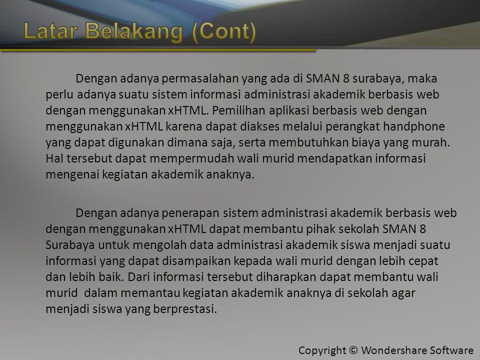 Copyright © Wondershare Software Dengan adanya permasalahan yang ada di SMAN 8 surabaya, maka perlu adanya suatu sistem informasi administrasi akademik berbasis web dengan menggunakan xHTML.