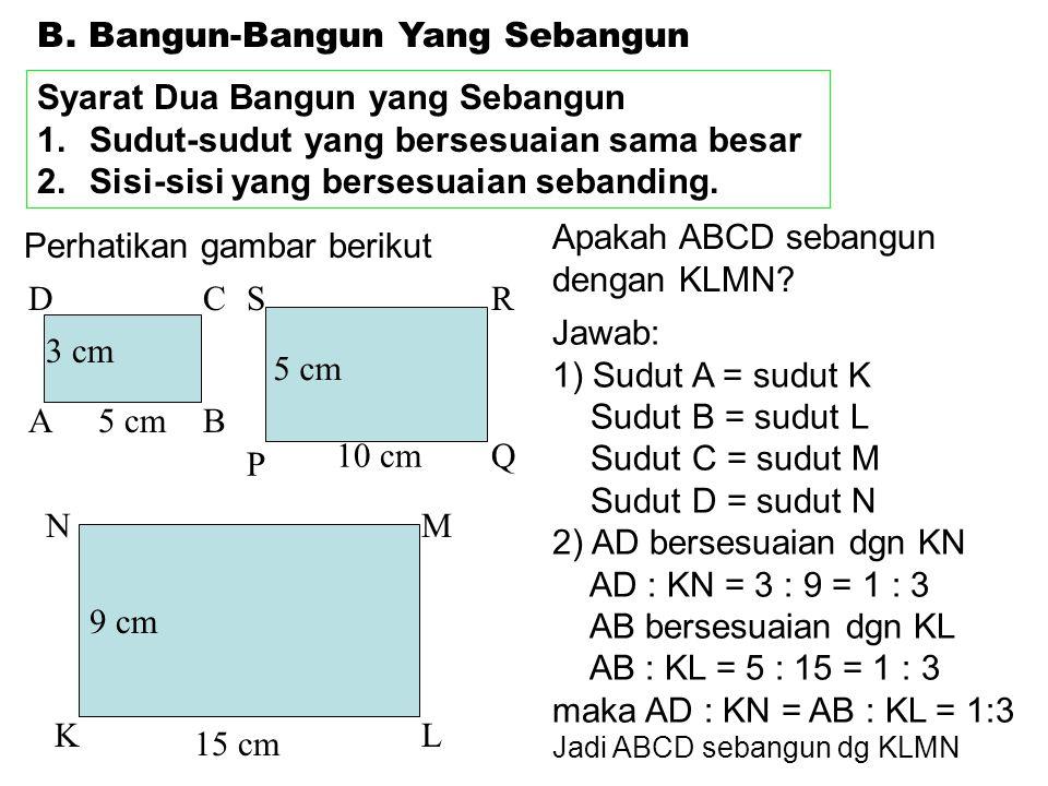Contoh Soal 4: Tinggi sebuah gedung adalah 25 m dan lebarnya 35 m.