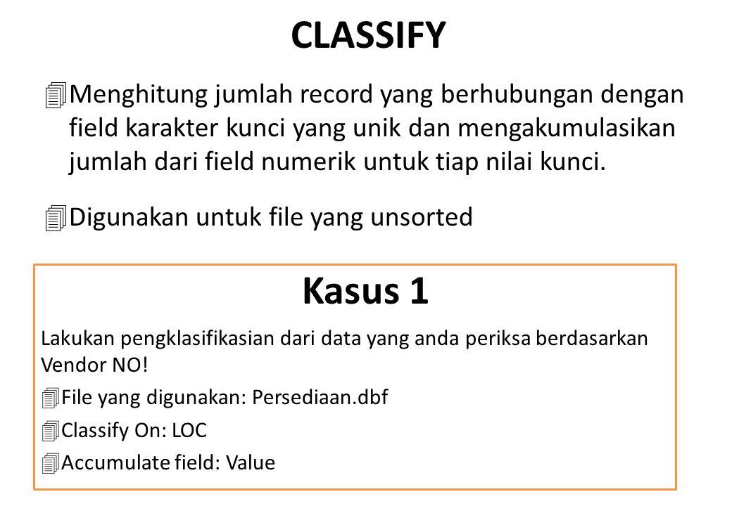 CLASSIFY 4Menghitung jumlah record yang berhubungan dengan field karakter kunci yang unik dan mengakumulasikan jumlah dari field numerik untuk tiap ni