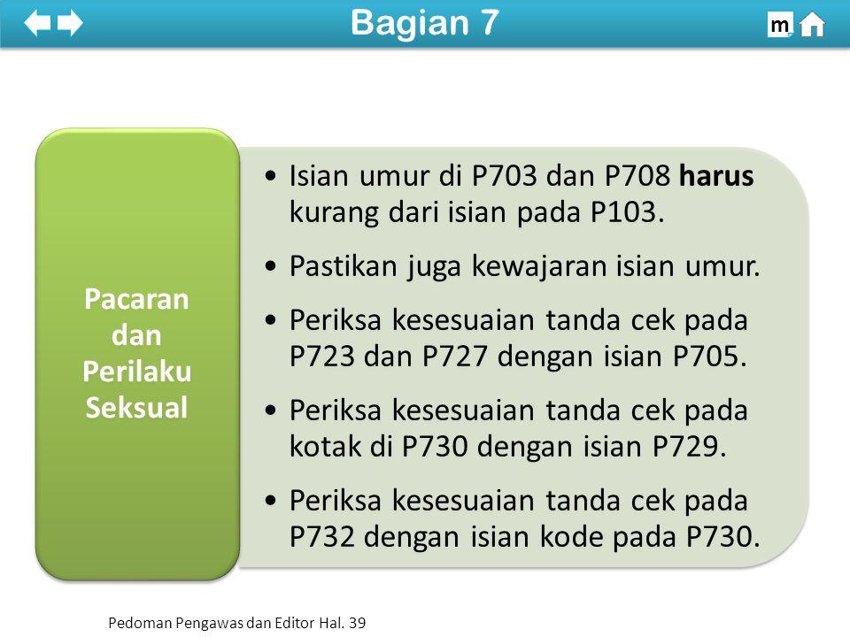 Isian umur di P703 dan P708 harus kurang dari isian pada P103.