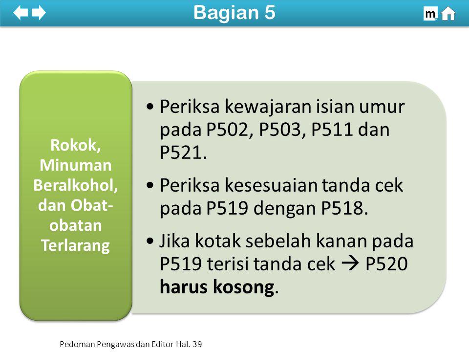 Periksa kewajaran isian umur pada P502, P503, P511 dan P521.