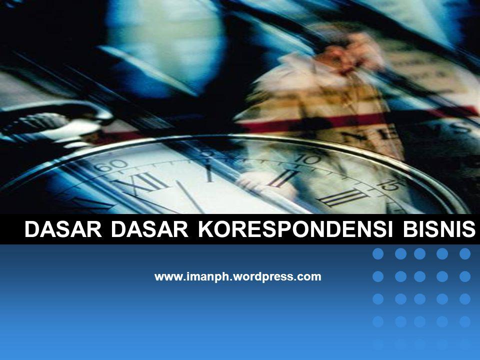 DASAR DASAR KORESPONDENSI BISNIS www.imanph.wordpress.com