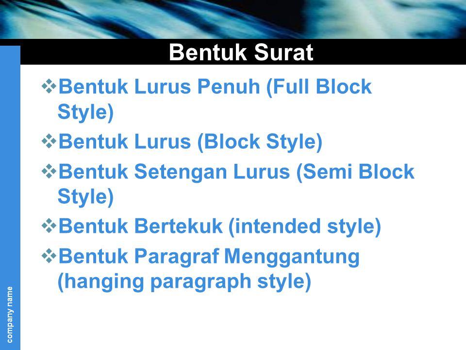 company name Bentuk Surat  Bentuk Lurus Penuh (Full Block Style)  Bentuk Lurus (Block Style)  Bentuk Setengan Lurus (Semi Block Style)  Bentuk Ber