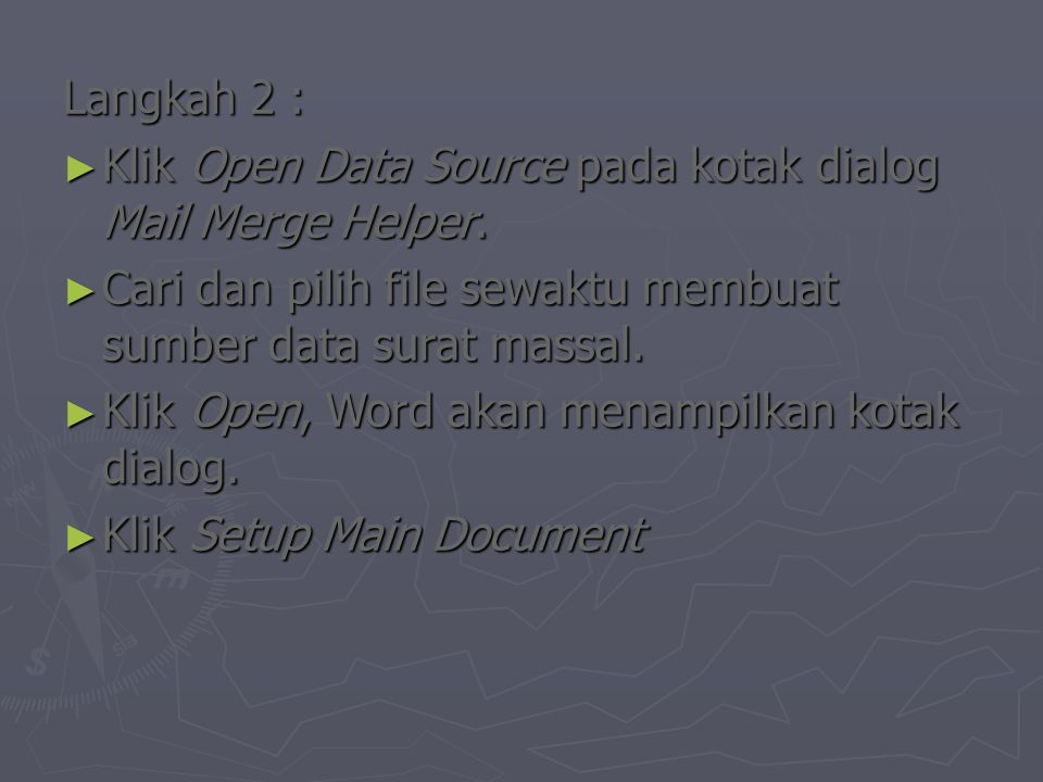 Langkah 2 : ► Klik Open Data Source pada kotak dialog Mail Merge Helper.