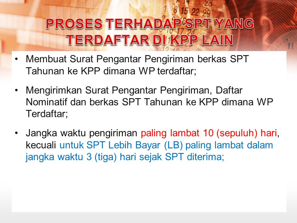 Membuat Surat Pengantar Pengiriman berkas SPT Tahunan ke KPP dimana WP terdaftar; Mengirimkan Surat Pengantar Pengiriman, Daftar Nominatif dan berkas