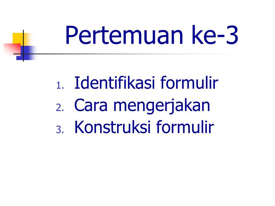 Tujuan Instruksional Umum: Mahasiswa mampu memahami format formulir rekam medis Khusus: Memahami komponen identifikasi formulir Memahami cara mengerjakan Memahami konstruksi formulir
