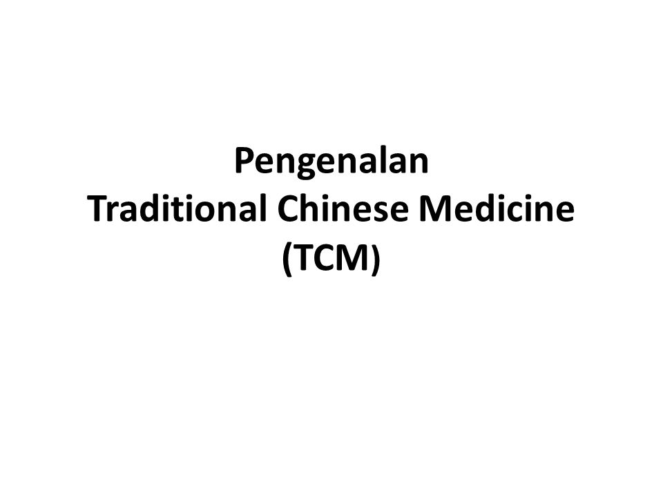 Pengenalan Traditional Chinese Medicine (TCM )