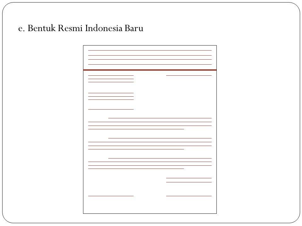 d. Bentuk Resmi Indonesia Lama