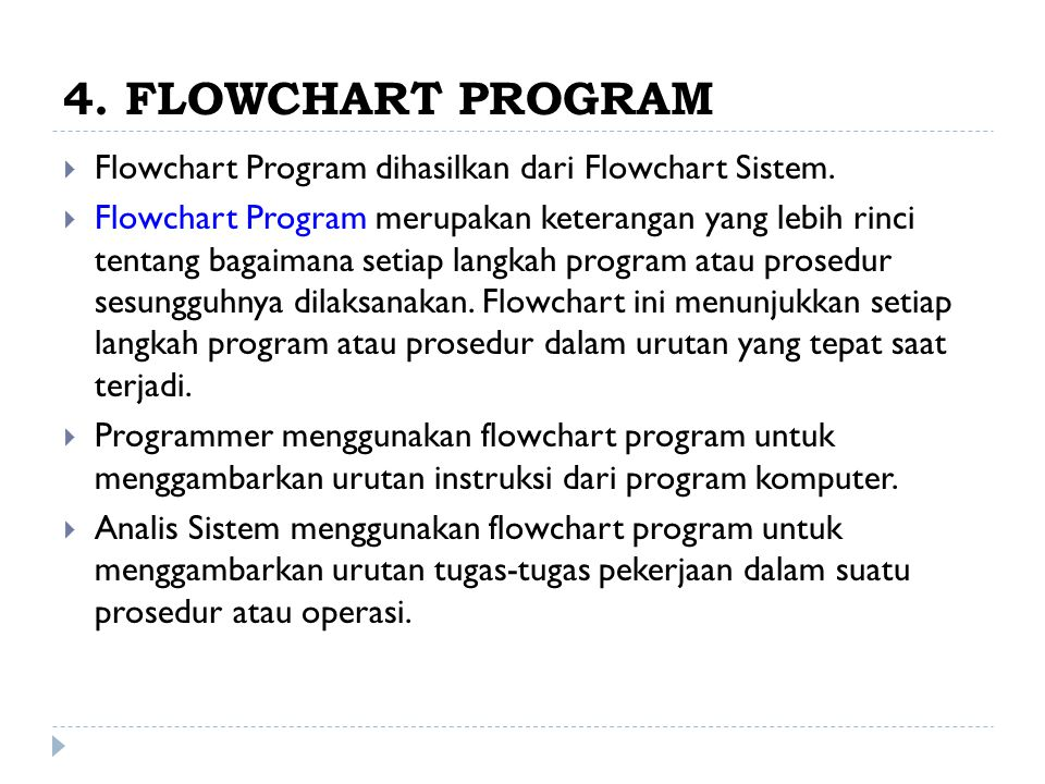 4.FLOWCHART PROGRAM  Flowchart Program dihasilkan dari Flowchart Sistem.