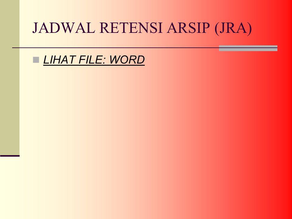 JADWAL RETENSI ARSIP (JRA) LIHAT FILE: WORD