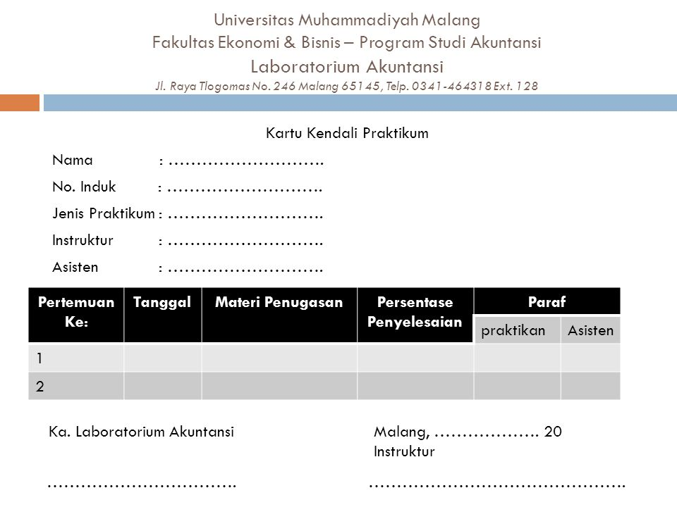 Universitas Muhammadiyah Malang Fakultas Ekonomi & Bisnis – Program Studi Akuntansi Laboratorium Akuntansi Jl. Raya Tlogomas No. 246 Malang 65145, Tel