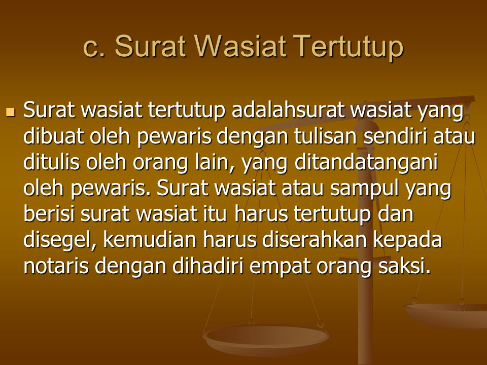 Ketentuan undang-undang mengenai testament tertutup Wasiat harus ditulis sendiri atau ditulis oleh orang lain untuknya, selanjutnya ditandatangani pewaris.