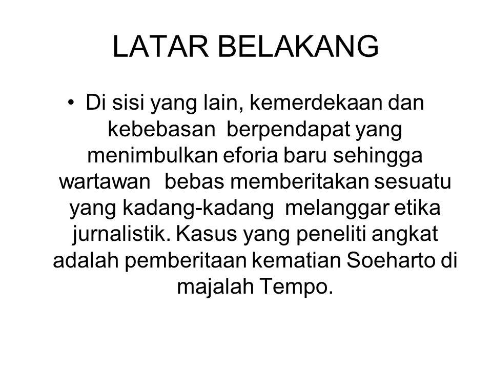 LAYAK JUAL Dalam konteks ekonomi, Berita termasuk juga berita seputar kematian Soeharto adalah komoditi yang dijual bebas.