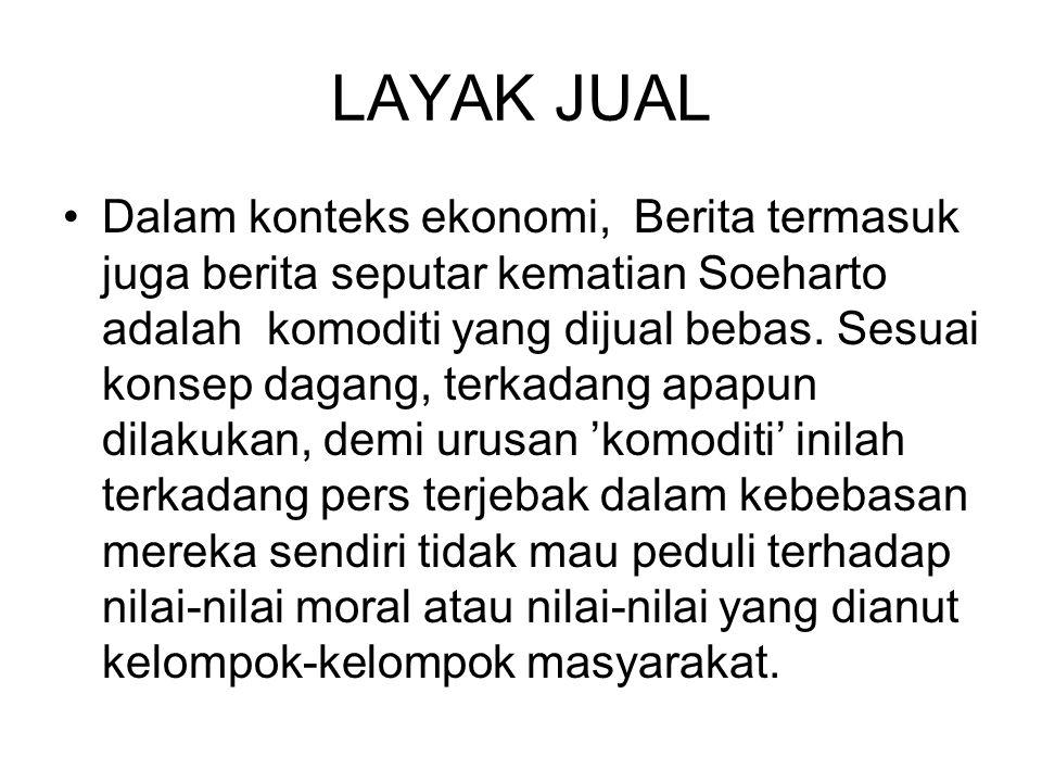 Contoh yang paling hangat adalah kontroversi pemuatan cover dan berita Soeharto tak lama setelah kematian mantan orang kuat negeri ini.