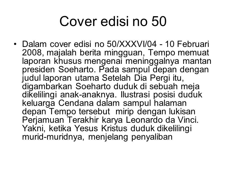 Cover edisi no 50 Dalam cover edisi no 50/XXXVI/04 - 10 Februari 2008, majalah berita mingguan, Tempo memuat laporan khusus mengenai meninggalnya mant