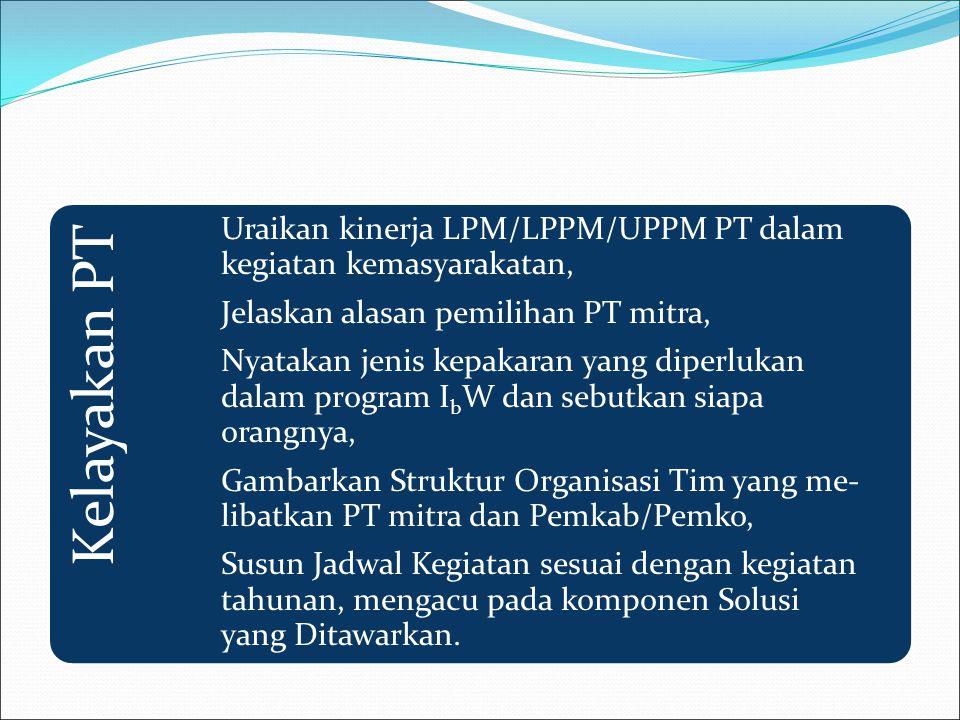 Kelayakan PT Uraikan kinerja LPM/LPPM/UPPM PT dalam kegiatan kemasyarakatan, Jelaskan alasan pemilihan PT mitra, Nyatakan jenis kepakaran yang diperlu