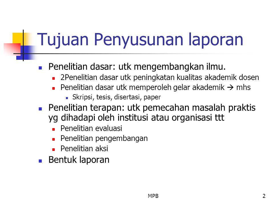 2 Tujuan Penyusunan laporan Penelitian dasar: utk mengembangkan ilmu. 2Penelitian dasar utk peningkatan kualitas akademik dosen Penelitian dasar utk m