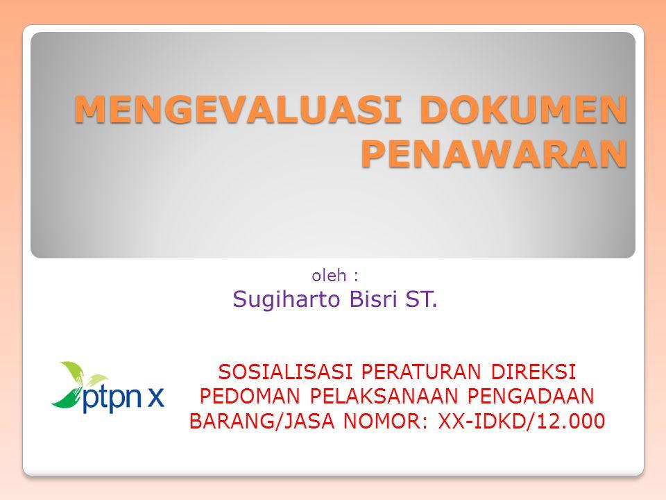 MENGEVALUASI DOKUMEN PENAWARAN oleh : Sugiharto Bisri ST.