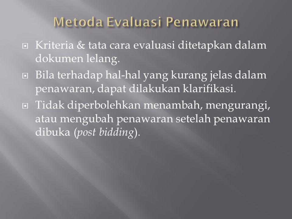  Kriteria & tata cara evaluasi ditetapkan dalam dokumen lelang.