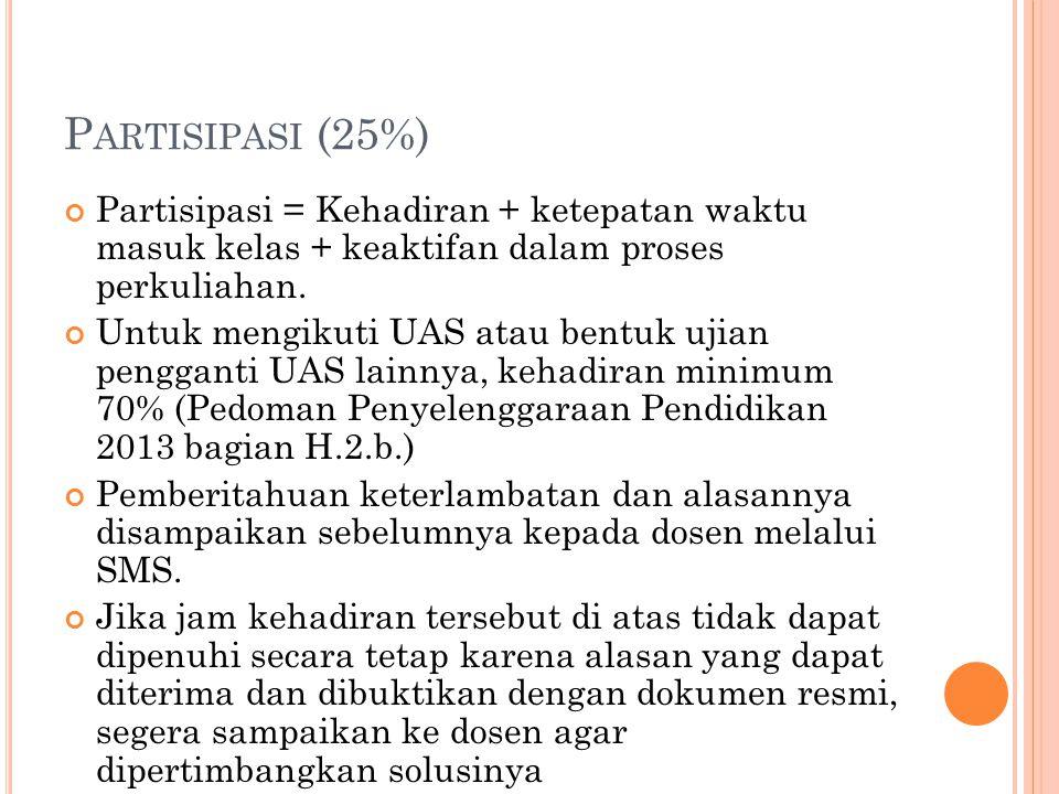 UTS (30%) Bentuk UTS akan ditentukan kemudian.