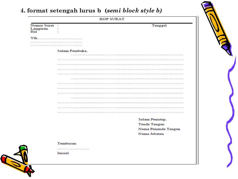 4. format setengah lurus b ( semi block style b)