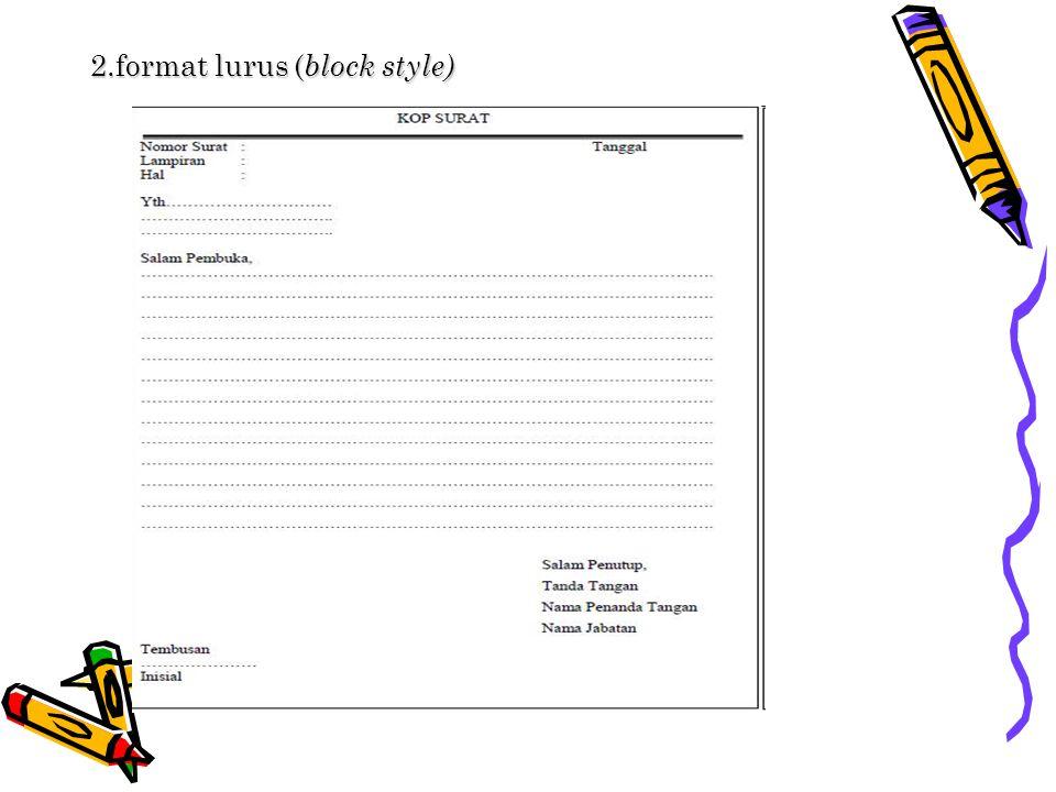 3. format setengah lurus a ( semi block style)