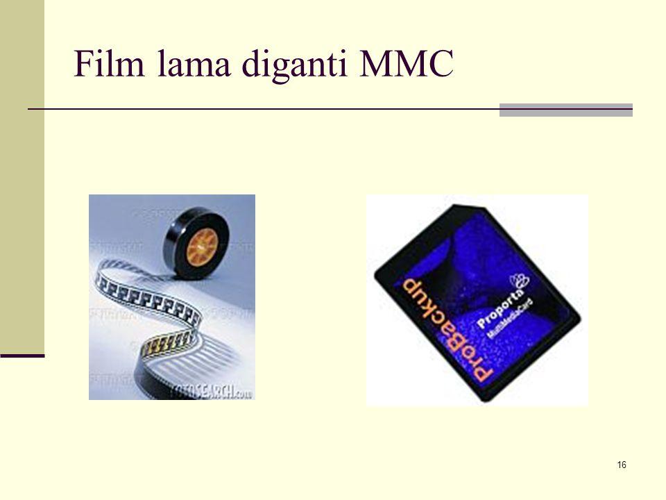 16 Film lama diganti MMC