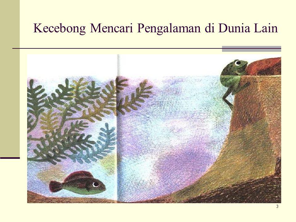 Pengalaman Kecebong yang diperoleh diceritakan pada Ikan 4