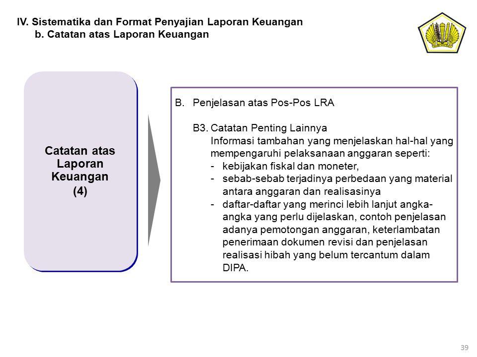 39 Catatan atas Laporan Keuangan (4) Catatan atas Laporan Keuangan (4) IV. Sistematika dan Format Penyajian Laporan Keuangan b. Catatan atas Laporan K