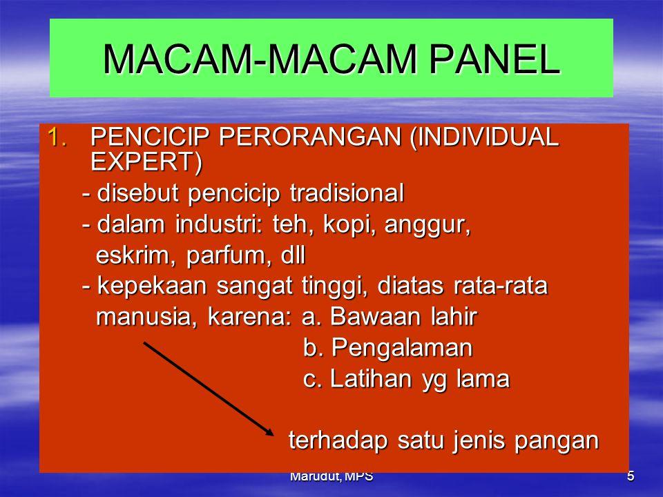 Marudut, MPS 5 MACAM-MACAM PANEL 1.PENCICIP PERORANGAN (INDIVIDUAL EXPERT) - disebut pencicip tradisional - disebut pencicip tradisional - dalam indus