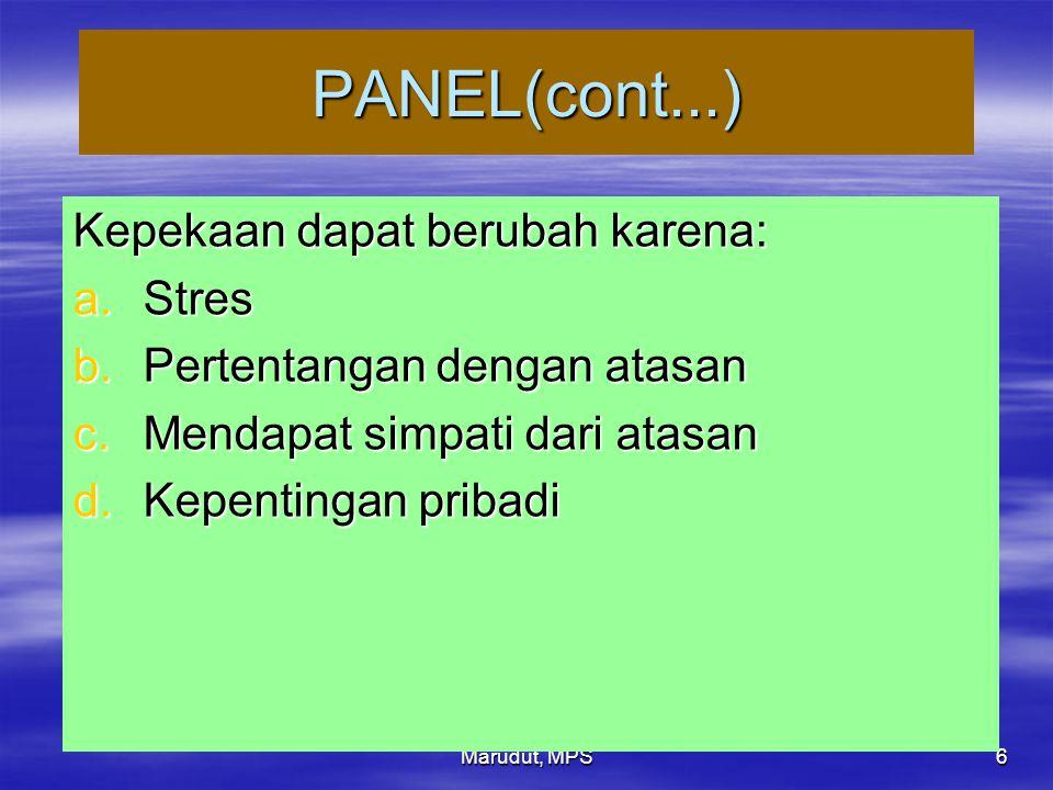 Marudut, MPS 6 PANEL(cont...) Kepekaan dapat berubah karena: a.Stres b.Pertentangan dengan atasan c.Mendapat simpati dari atasan d.Kepentingan pribadi