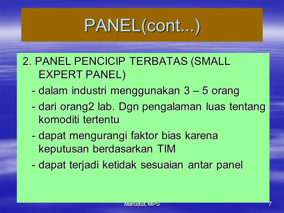 Marudut, MPS 7 PANEL(cont...) 2. PANEL PENCICIP TERBATAS (SMALL EXPERT PANEL) 2. PANEL PENCICIP TERBATAS (SMALL EXPERT PANEL) - dalam industri menggun