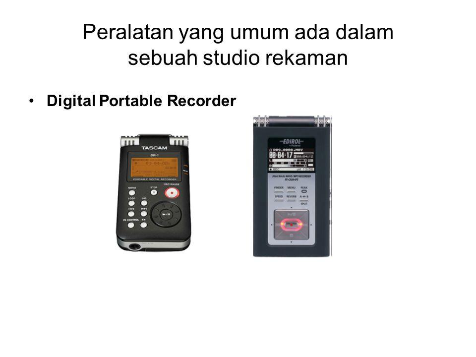 Peralatan yang umum ada dalam sebuah studio rekaman Digital Portable Recorder