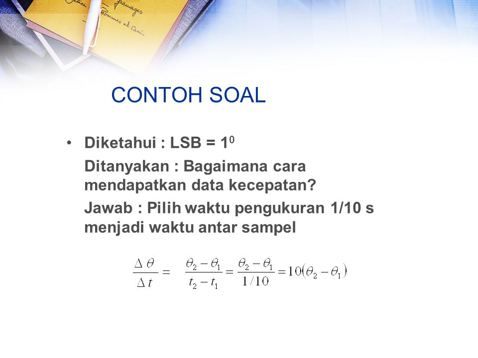 CONTOH SOAL Diketahui : LSB = 1 0 Ditanyakan : Bagaimana cara mendapatkan data kecepatan.