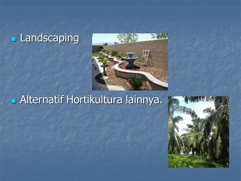 Landscaping Landscaping Alternatif Hortikultura lainnya. Alternatif Hortikultura lainnya.