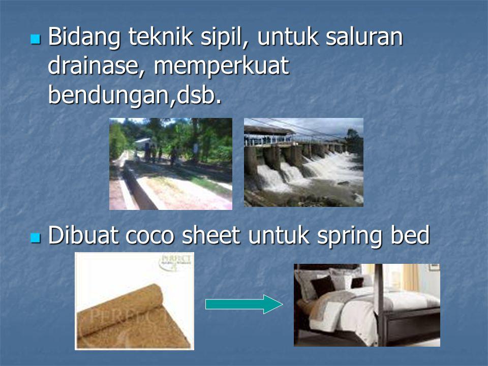 Bidang teknik sipil, untuk saluran drainase, memperkuat bendungan,dsb. Bidang teknik sipil, untuk saluran drainase, memperkuat bendungan,dsb. Dibuat c