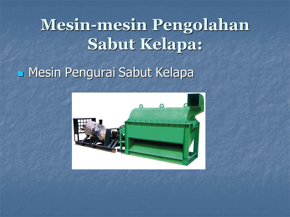 Mesin-mesin Pengolahan Sabut Kelapa: Mesin Pengurai Sabut Kelapa Mesin Pengurai Sabut Kelapa