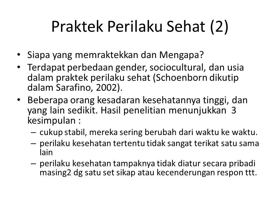 Praktek Perilaku Sehat (2) Siapa yang memraktekkan dan Mengapa.