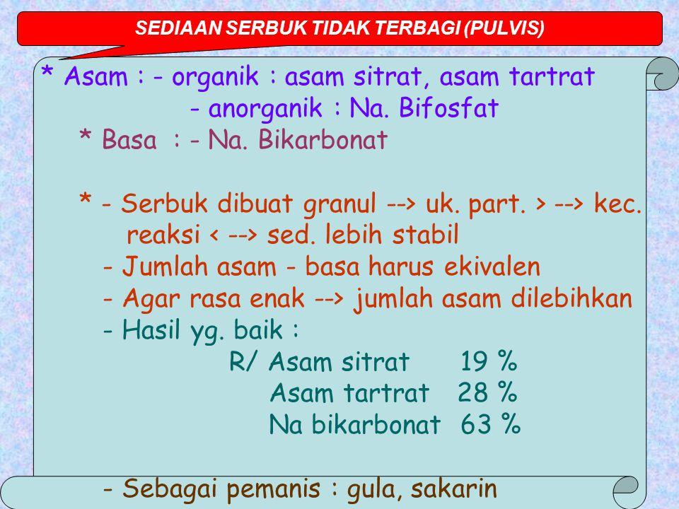 * Asam : - organik : asam sitrat, asam tartrat - anorganik : Na.