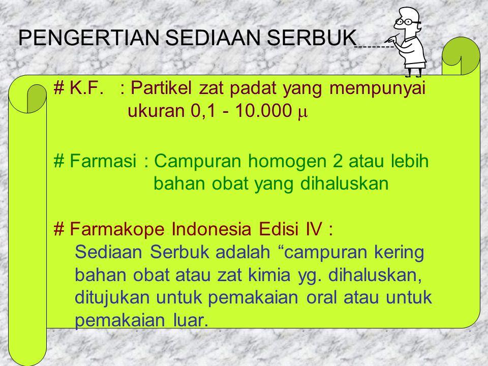 PENGERTIAN SEDIAAN SERBUK # K.F.