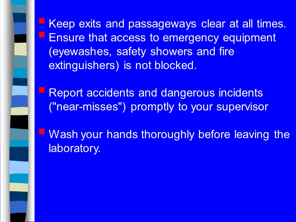  Keep exits and passageways clear at all times.